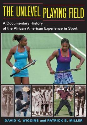 The Unlevel Playing Field: A Documentary History of the African American Experience in Sport - Sport and Society (Paperback)