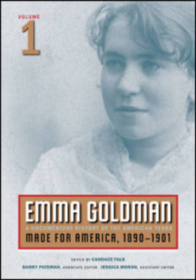 Emma Goldman, Vol. 1: A Documentary History of the American Years, Volume 1: Made for America, 1890-1901 (Paperback)