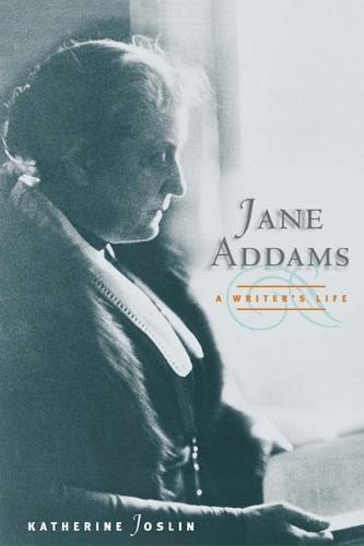 Jane Addams, a Writer's Life (Paperback)