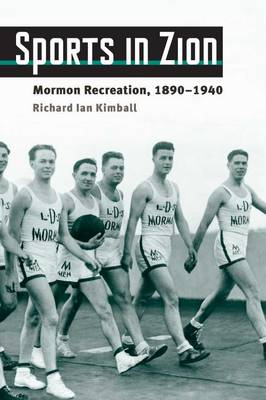 Sports in Zion: Mormon Recreation, 1890-1940 - Sport and Society (Paperback)