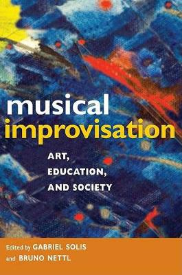 Musical Improvisation: Art, Education, and Society (Paperback)