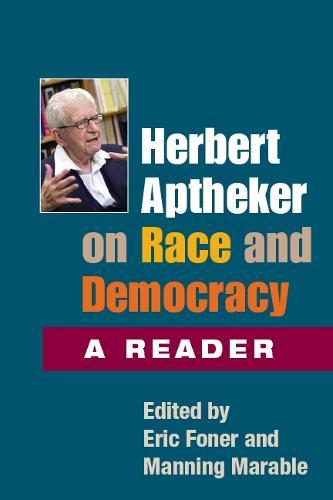 Herbert Aptheker on Race and Democracy: A Reader (Paperback)