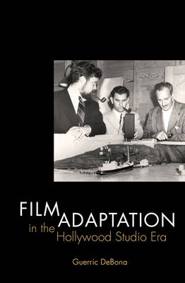 Film Adaptation in the Hollywood Studio Era (Paperback)