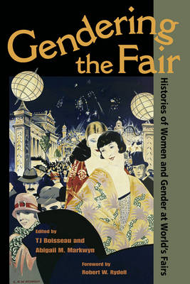 Gendering the Fair: Histories of Women and Gender at World's Fairs (Paperback)