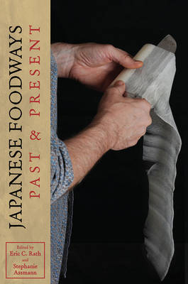 Japanese Foodways, Past and Present (Paperback)