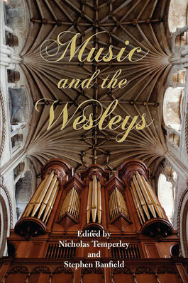 Music and the Wesleys: Music and the Wesleys (Paperback)