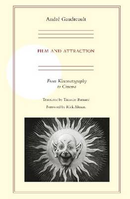 Film and Attraction: From Kinematography to Cinema (Paperback)