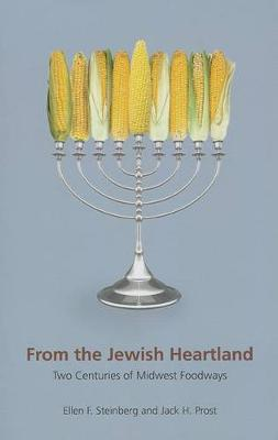 From the Jewish Heartland: Two Centuries of Midwest Foodways - Heartland Foodways (Paperback)