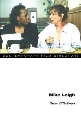Mike Leigh - Contemporary Film Directors (Paperback)