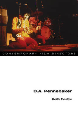 D.A. Pennebaker - Contemporary Film Directors (Paperback)