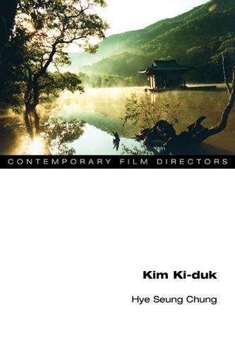 Kim Ki-duk - Contemporary Film Directors (Paperback)