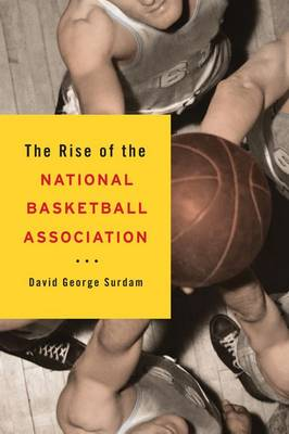 The Rise of the National Basketball Association (Paperback)