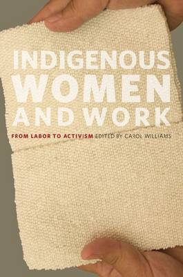 Indigenous Women and Work: From Labor to Activism (Paperback)