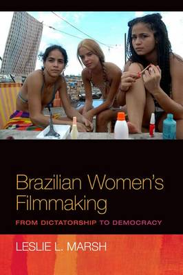 Brazilian Women's Filmmaking: From Dictatorship to Democracy (Paperback)