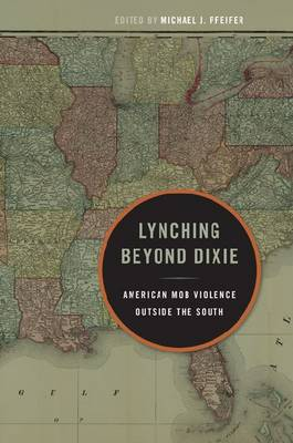 Lynching Beyond Dixie: American Mob Violence Outside the South (Paperback)