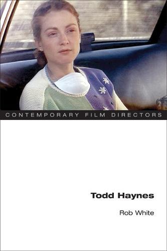 Todd Haynes - Contemporary Film Directors (Paperback)