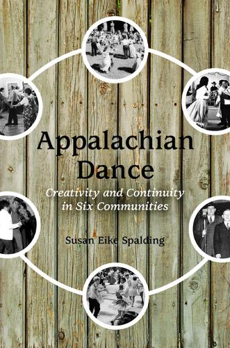 Appalachian Dance: Creativity and Continuity in Six Communities (Paperback)