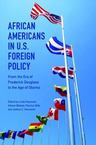 African Americans in U.S. Foreign Policy: From the Era of Frederick Douglass to the Age of Obama (Paperback)