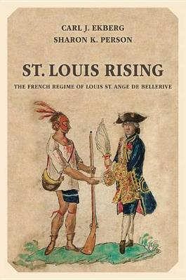 St. Louis Rising: The French Regime of Louis St. Ange de Bellerive (Paperback)