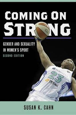 Coming On Strong: Gender and Sexuality in Women's Sport (Paperback)