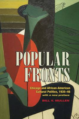 Popular Fronts: Chicago and African-American Cultural Politics, 1935-46 (Paperback)