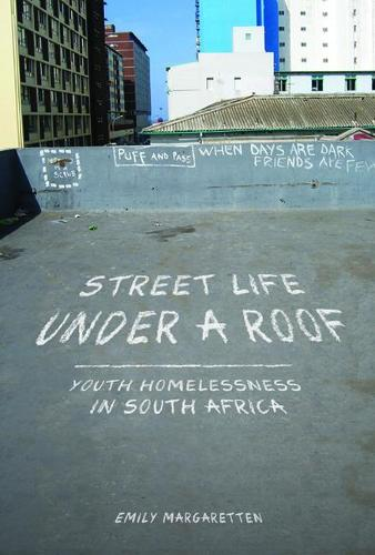 Street Life under a Roof: Youth Homelessness in South Africa - Interp Culture New Millennium (Paperback)