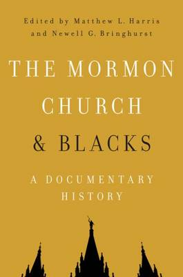 The Mormon Church and Blacks: A Documentary History (Paperback)