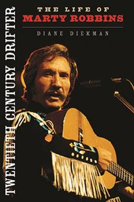 Twentieth Century Drifter: The Life of Marty Robbins - Music in American Life (Paperback)