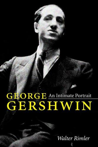 George Gershwin: An Intimate Portrait - Music in American Life (Paperback)