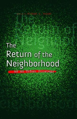 The Return of the Neighborhood as an Urban Strategy - The Urban Agenda (Paperback)