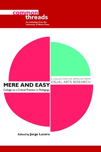 Mere and Easy: Collage as a Critical Practice in Pedagogy - Common Threads (Paperback)