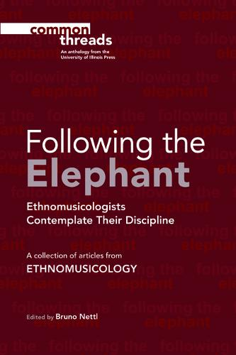 Following the Elephant: Ethnomusicologists Contemplate Their Discipline - Common Threads (Paperback)