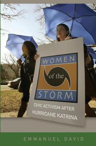 Women of the Storm: Civic Activism after Hurricane Katrina (Paperback)