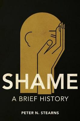 Shame: A Brief History - History of Emotions (Paperback)