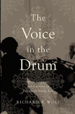 Voice in the Drum: Music, Language, and Emotion in Islamicate South Asia (Paperback)