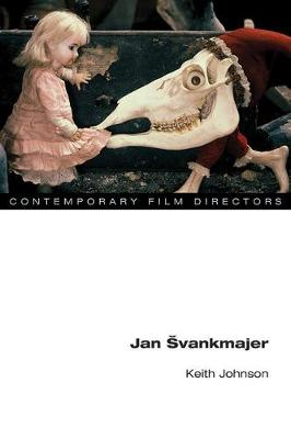 Jan Svankmajer - Contemporary Film Directors (Paperback)