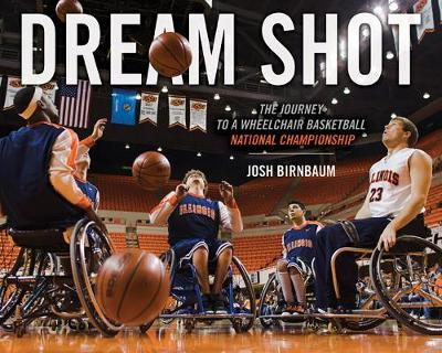 Dream Shot: The Journey to a Wheelchair Basketball National Championship (Paperback)