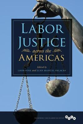 Labor Justice across the Americas - Working Class in American History (Paperback)