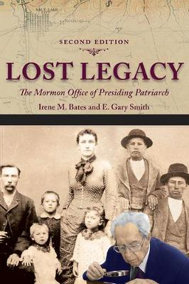 Lost Legacy: THE MORMON OFFICE OF PRESIDING PATRIARCH (Paperback)