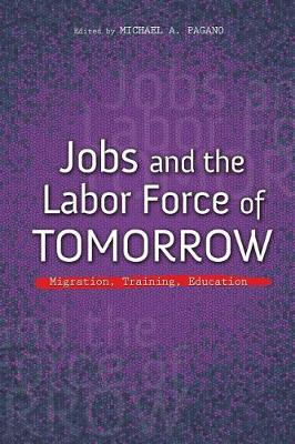 Jobs and the Labor Force of Tomorrow: Migration, Training, Education - The Urban Agenda (Paperback)