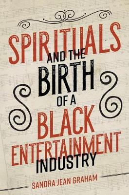 Spirituals and the Birth of a Black Entertainment Industry - Music in American Life (Paperback)