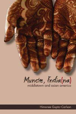 Muncie, India(na): Middletown and Asian America - Asian American Experience (Paperback)