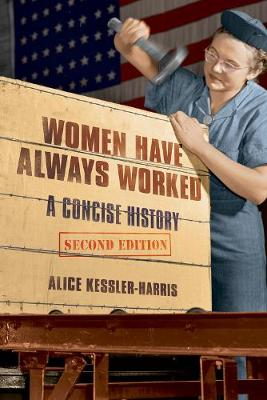 Women Have Always Worked: A Concise History - Working Class in American History (Paperback)