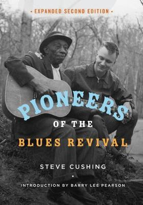 Pioneers of the Blues Revival - Music in American Life (Paperback)