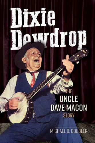 Dixie Dewdrop: The Uncle Dave Macon Story - Music in American Life (Paperback)
