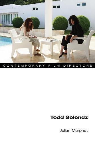 Todd Solondz - Contemporary Film Directors (Paperback)