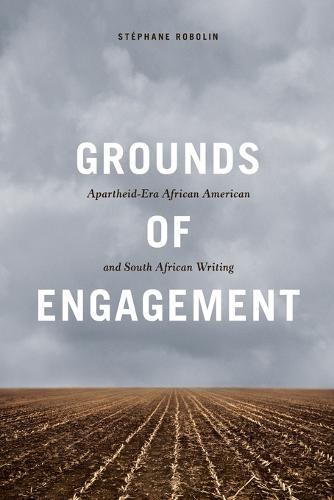 Grounds of Engagement: Apartheid-Era African-American and South African Writing - New Black Studies Series (Paperback)