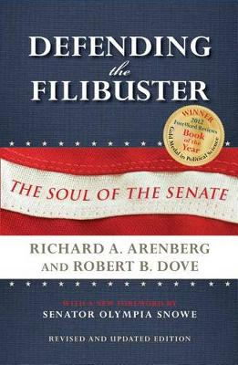 Defending the Filibuster: The Soul of the Senate (Hardback)