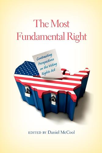 The Most Fundamental Right: Contrasting Perspectives on the Voting Rights Act (Paperback)