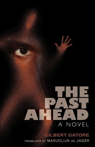 The Past Ahead: A Novel - Global African Voices (Paperback)